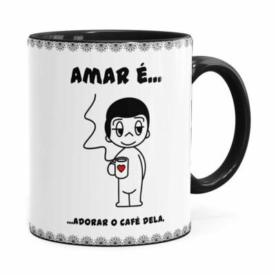 Caneca Amar é Adorar O Café Dela Preta
