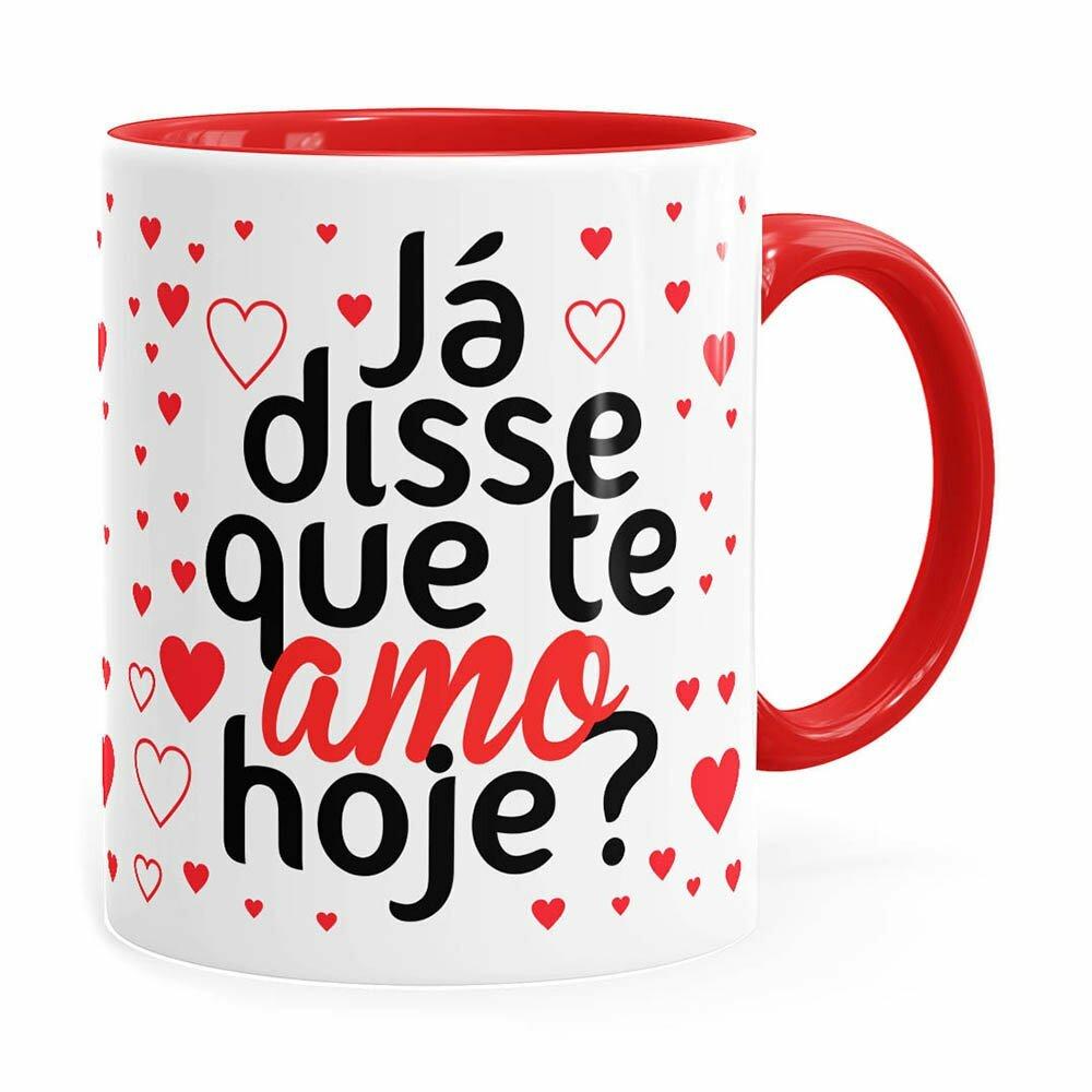 Caneca Já Disse Que Te Amo Hoje Vermelha