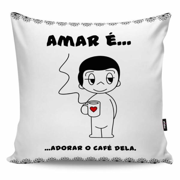 Almofada Amar é Adorar O Café Dela