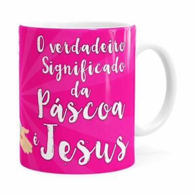 Caneca Páscoa Verdadeiro Significado é Jesus V03 Branca