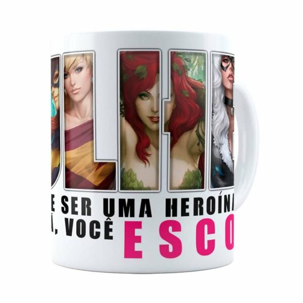 Caneca Toda Mulher Heroína Ou Vilã V02 Branca