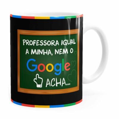 Caneca Professora Igual A Minha, Nem O Google Acha Branca